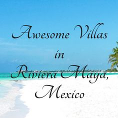 Still want to take that last minute summer vacation? These villas in the Riviera Maya are a delightful place to host your destination wedding or honeymoon.   Awesome Villas in Riviera Maya, Mexico http://belladeuxevents.com/awesome-villas-in-riviera-maya-mexico/