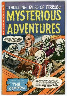 Mysterious Adventures 19 -I particularly like the fact that this is not only a cool skeleton-covered horror comic, but it's also an anti drunk-driving cover! In the 1950's it seems like drunk driving was openly tolerated, and perhaps even slyly encouraged. So it's cool to see a hint of social responsibility beginning to emerge back then.