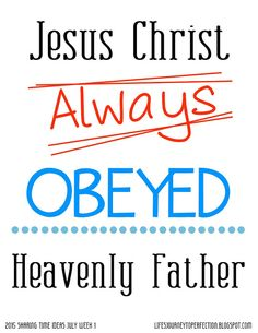 LDS Sharing Time Ideas for July 2015 Week 1: Jesus Christ always obeyed Heavenly Father.
