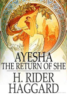 Ayesha: The Return of She - H. Rider Haggard - Google Books