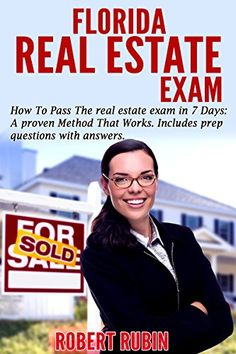 Florida Real Estate Exam: How To Pass The Real Estate Exam in 7 Days. A Proven…                                                                                                                                                     More