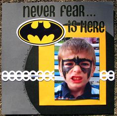 The saying with the symbol: Never Fear...Batman is Here - Scrapbook.com