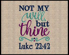 Not my will, but thine Luke 22:42 Embroidery Design Machine Embroidery Design Bible Scripture Verse Embroidery Design 4x4 5x7 6x9 7x9