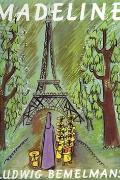 """Madeline, Ludwig Bemelmans. """"In an old house in Paris that was covered with vines lived twelve little girls in two straight lines."""""""