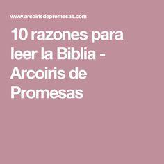 10 razones para leer la Biblia - Arcoiris de Promesas