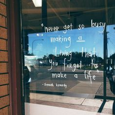"""[ Culcairn Bakery ] """"Never get so busy making a loving that you forget to make a life"""" Quote: Shannah Kennedy Quote Life, Four Square, Bakery, Freedom, Forget, Neon Signs, Inspirational, Deep, Live"""