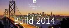 Microsofts Build 2014 Developer Conference Scheduled For April 2 4 -  [Click on Image Or Source on Top to See Full News]