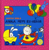 Bartos Erika: Anna, Peti és Gergő Activities For 5 Year Olds, Childrens Books, Baby Kids, Anna, Snoopy, Teaching, Fictional Characters, 5 Years, Album