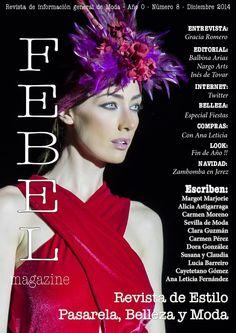 FEBEL Magazine Diciembre 2014  Magazine de Moda, Belleza, Desfiles, Eventos, fotografía de la provincia de Sevilla Magazine Fashion, Beauty Parade, Events, Photography Sevilla