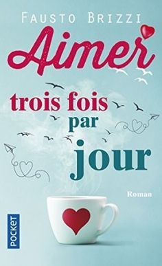 Buy Aimer trois fois par jour by Fausto BRIZZI, Jean-Luc DEFROMONT and Read this Book on Kobo's Free Apps. Discover Kobo's Vast Collection of Ebooks and Audiobooks Today - Over 4 Million Titles!