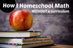 How I Homeschool Math Without a Curriculum