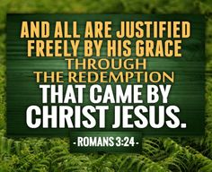 """""""And all are Justified freely by his grace through the redemption that came by Christ Jesus.""""  #easter #resurrection #emptytomb #hehasrisen #jesuschrist"""