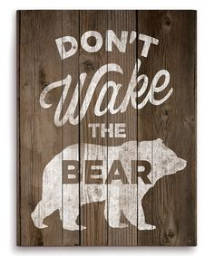 HAHA! So me...Mama Bear. :) Loving this 'Don't Wake the Bear' Wall Art on #zulily! #zulilyfinds
