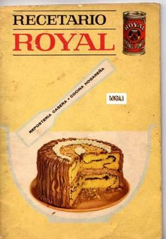 Title Slide of Recetario Royal My Recipes, Sweet Recipes, Cake Recipes, Cooking Recipes, Favorite Recipes, Pan Dulce, Köstliche Desserts, Delicious Desserts, Yummy Food