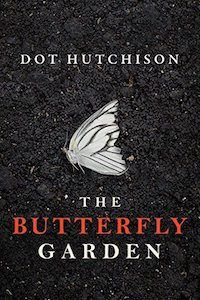 15 psychological thrillers books to read for Halloween this year. Includes The Butterfly Garden by Dot Hutchison.