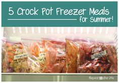 5 Crock Pot Freezer Meals for Summer:   Crock Pot Chicken Fajitas - Crock Pot Chili - Crock Pot BBQ Spareribs - Crock Pot Sweet and Tangy Meatballs - Crock Pot Teriyaki Chicken