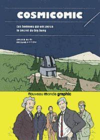 Amedeo Balbi et Rossano Picciono - Cosmicomic - Enquête(s) sur les traces du Big Bang. - Agrandir l'image