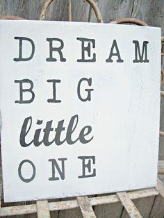 Dream BIG little One  -  Childrens Art, Nursery decor, Kids Sign, Baby Room Decor via Etsy