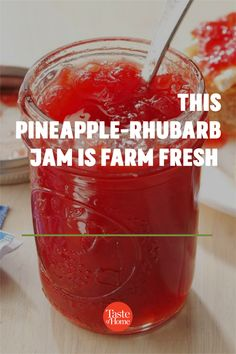 Rhubarb, pineapple and strawberry make an awesome jam that brings back memories of living on a farm and growing my own rhubarb. —Debbi Barate, Seward, Pennsylvania