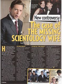 David Miscavige's wife, Shelly Miscavige, has been mysteriously missing since 2006 according to US magazine The New Yorker . 'Her current status is unknown' the magazine reveals, quoting Scientology sources.