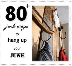 DIY::80+ junk ways to hang up your junk...! :) By Donna at Funky Junk Interiors