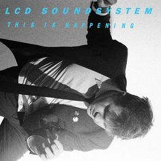 This Is Happening – LCD Soundsystem