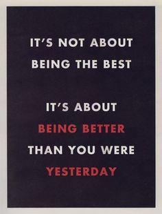 No se trata de ser el mejor, se trata de ser mejor que ayer