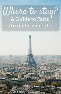 A guide to Paris arrondissements