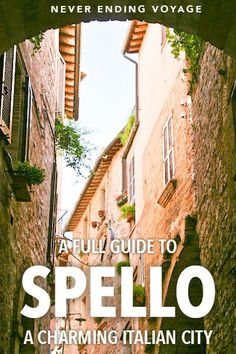 Spello, a town in the region of Umbria, Italy, is by far one of the most charming places to visit! From simple walks around to enjoy the passages and beautiful flowers to delicious food, here's a full guide! #spello #umbria #italy #italytravel #spellotravel