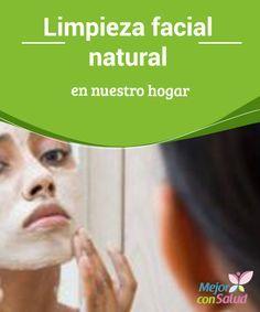 Limpieza facial natural en nuestro hogar  No debemos de olvidarnos de la piel, este órgano sensitivo que cubre prácticamente todo nuestro cuerpo. De ahí que debemos preocuparnos de su cuidado no solo por un tema de estética, sino también por una cuestión salud.