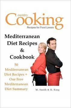 Mediterranean Diet Recipes & Cookbook: 50 Mediterranean Diet Recipes + Our Free Mediterranean Diet S