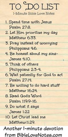 "This is a great ""To Do List"" for every Christian. The 1-minute devotion contains an insight for each number on the list. Good Stuff!"