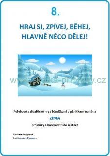 A-02- ZIMA 8.... Hraj si, zpívej, běhej, hlavně něco dělej / 8. Education, Author, Onderwijs, Learning
