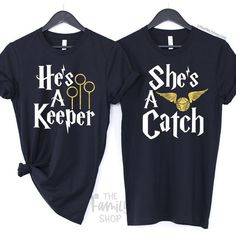She's a Catch He's a Keeper / Harry Potter Couple Matching Shirts– The FMLY shop Cute Disney Shirts, Cute Couple Shirts, Disney Couple Shirts, Matching Couple Shirts, Family Shirts, Matching Hoodies, Harry Potter Hoodie, Harry Potter Couples, Funny Harry Potter Shirts