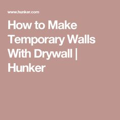 How to Make Temporary Walls With Drywall | Hunker