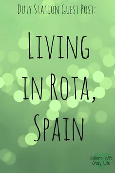 Living in Rota, Spain - Soldier's Wife, Crazy Life
