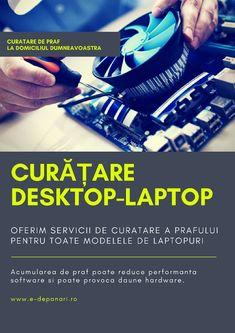 OFERIM SERVICII PROFESIONALE DE CURATARE A LAPTOPULUI - DESKTOPULUI LA DOMICILIUL DVS. Software, Desktop, Laptop, Laptops