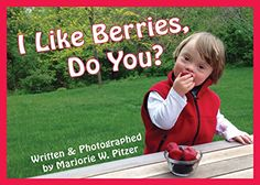 I Like Berries, Do You? (Special-Needs Collection) by Mar... https://www.amazon.com/dp/1606131834/ref=cm_sw_r_pi_dp_x_db1KybMJQMNR5