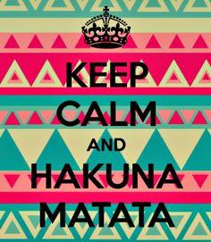 keep calm hakuna matata - Buscar con Google