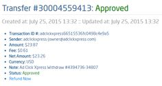 I am getting paid daily at ACX and here is proof of my latest withdrawal. This is not a scam and I love making money online with Ad Click Xpress.  From STPay member: adclickxpress (owner@adclickxpress.com) Transaction Number: 30004559413 Amount: $23.87 Currency: USD Note (if provided): Ad Click Xpress Withdraw #4394736-34807 Transaction Fees: $0.61 Start here: http://www.adclickxpress.com/?r=dabotim