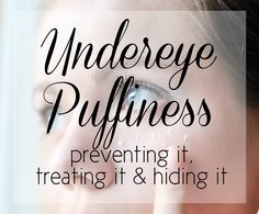 Dealing With Undereye Puffiness!  #followitfindit