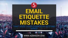 5 Email Etiquette Mistakes Students Make When Applying For Jobs