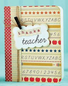 Thanks Teacher Card by Anderson. this idea and covering a composition book? Teachers Day Card, Teacher Thank You Cards, Teacher Appreciation Gifts, Teacher Gifts, Thanks Teacher, Paper Crafts Magazine, Beautiful Handmade Cards, Graduation Cards, School Gifts
