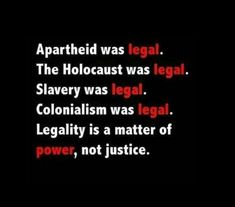 Legality is all constructed by those in power, always to benefit those in power