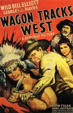 WAGON TRACKS WEST (1943) - Wild Bill Elliott - George 'Gabby' Hayes - Tom Tyler - Anne Jeffreys - Republic Pictures - Movie Poster.