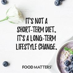 Yes, that's the way to optimal health. It's not a quick fix! ;) www.foodmatters.com #foodmatters #FMquotes #SportsNutrition