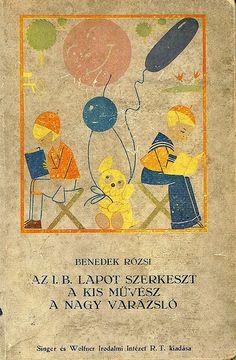 1931. Stories for children. Cover, Art Deco style | Flickr - Photo Sharing! - Benedek Rózsi: Az 1.B lapot szerkeszt, A kis művész, A nagy varázsló (1931)