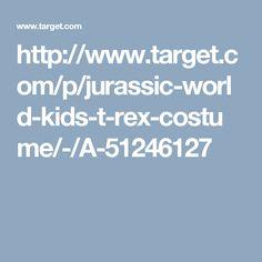 http://www.target.com/p/jurassic-world-kids-t-rex-costume/-/A-51246127