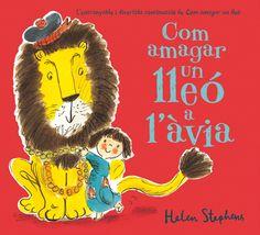 SETEMBRE-2015. Helen Stephens. Com amagar un lleó a l'àvia. Ficció (0-5 anys). Llibre recomanat.