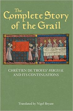 Chrétien de Troyes | The Complete Story of the Grail; I have this book! Nice to have all the Continuations together in one book.